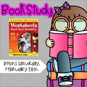 Book Study: Work-sheets Don't Grow Dendrites, Starting February 28th!